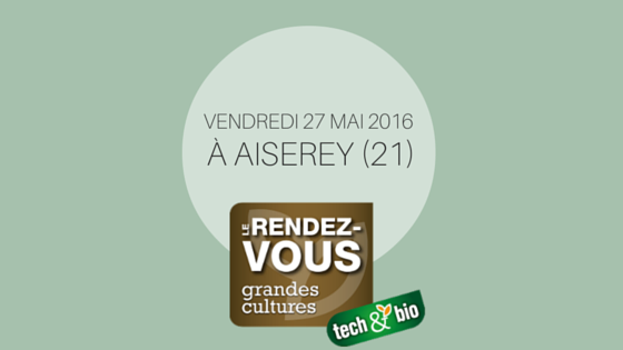 Rendez-vous Grandes Cultures Tech&Bio 2016