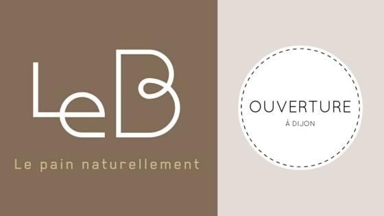 Le B – Ouverture d'une boulangerie Bio à Dijon