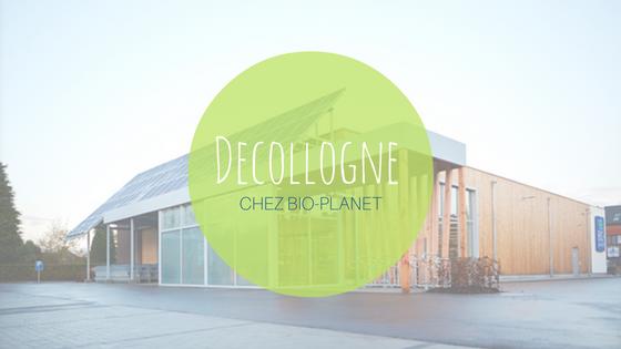 Decollogne chez Bio Planet